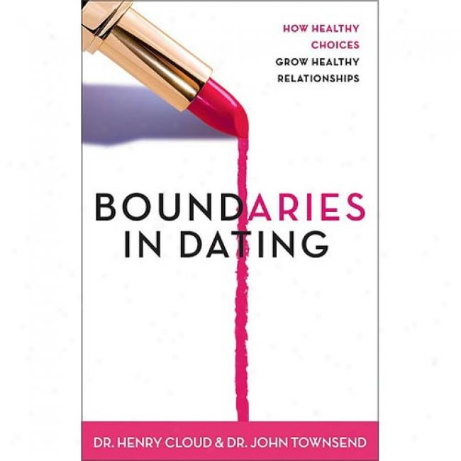Boundaries In Dating By Henry Cloud, Isbn 0310200342