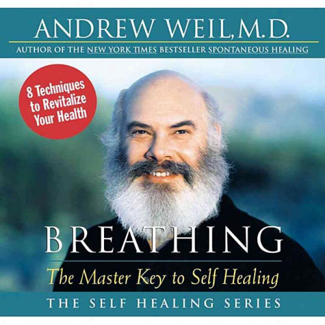 Aspiration: The Master Key To Self Healing By Andrew Weil, Isbn 156455726x