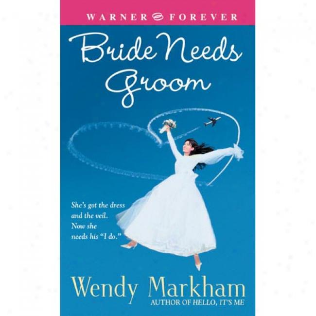 Bride Needs Groom