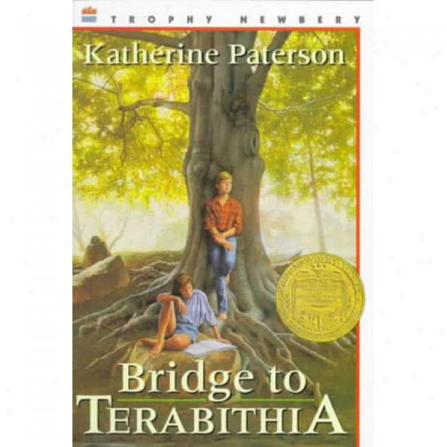 Bridge To Terabithia By Katherine Paterson, Isbn 0064401847