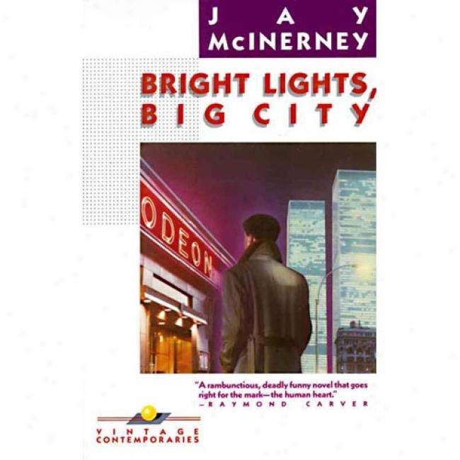 Bright Lights, Big City By Jay Mcinnerney, Isbn 0394726413