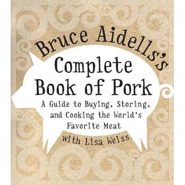 Bruce Aidell's Finish Book Of Pork: A Guide To Buying, Storing, And Cooking The World's Favorite Meat
