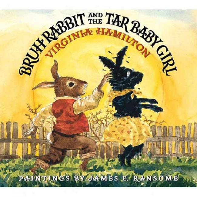 Bruh Rabbit Ane The Tar Baby Girl By Virginia Hamilton, Isbn 059047376x