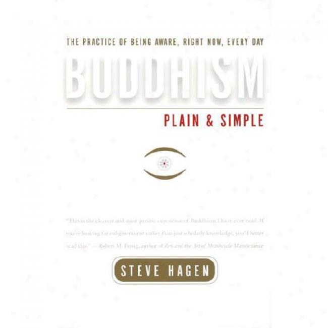 Buddhism Plain And Simple By Steve Hagen, Isbn 0767903323