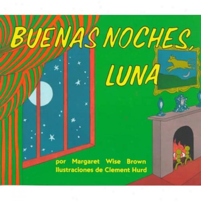 Buenas Noches, Luna By Margaret Wise Brown, Isbn 0064434168