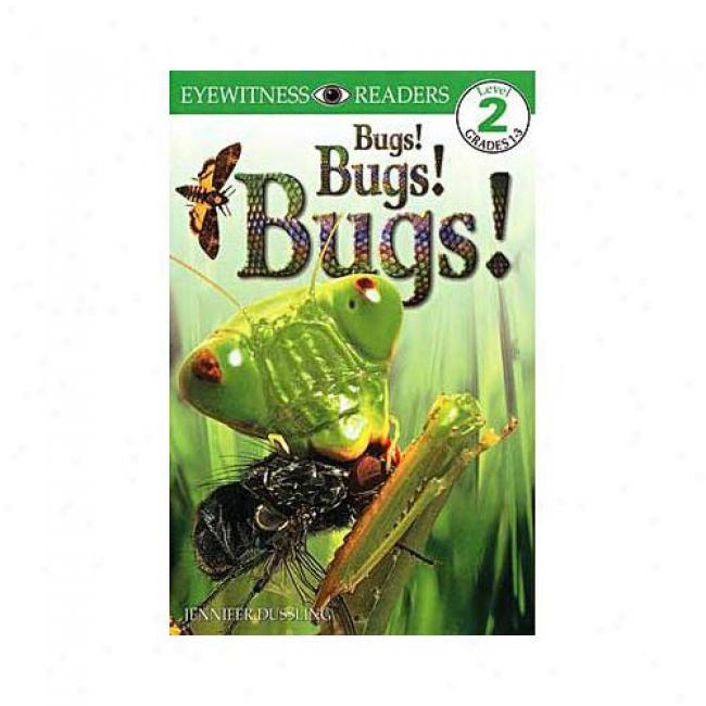 Bugs Bugs! Bugs! By Jennifer Dussling, Isbn 0789434385