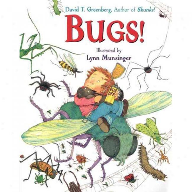 Bugs! By David T. Greenberg, Isbn 0316355763