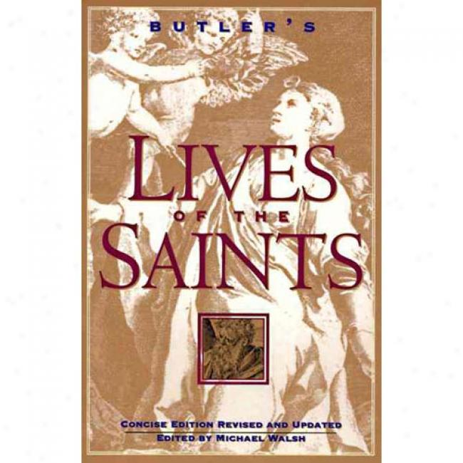 Butler's Lives Of The Saints By Michael Walsh, Isbn 0060692995