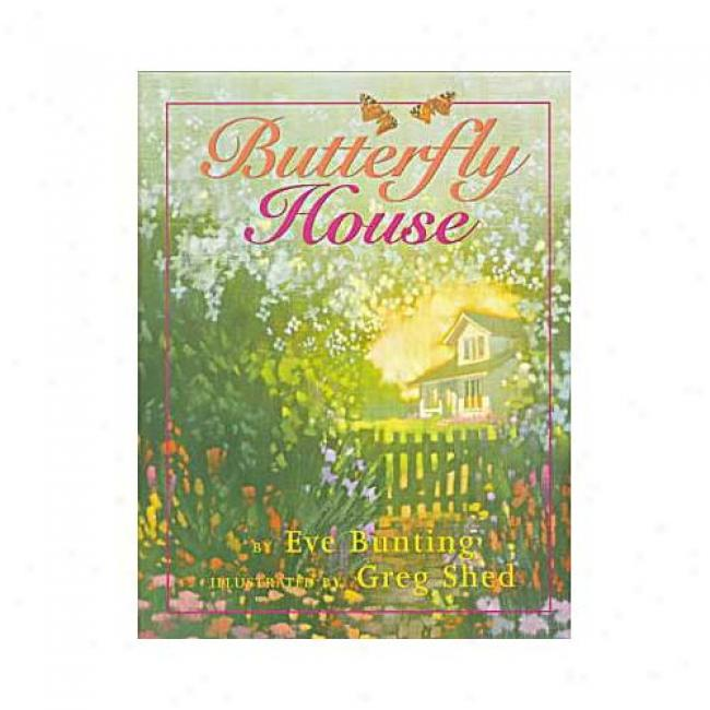 Butterfly House By Eve Bunting, Isbn 0590848844