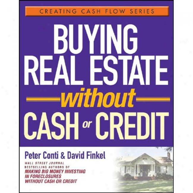 Buying Real Estate iWthout Cash Or Credit