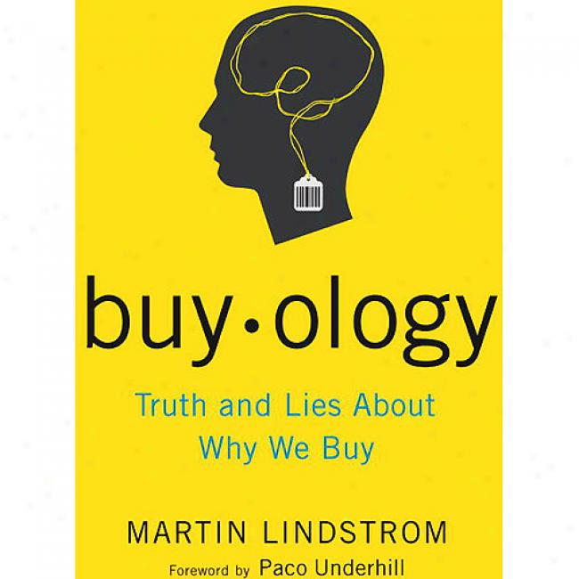 Buyology: Truth And Lie sAbout Why We Buy