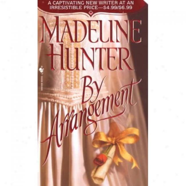 By Arrangement By Madeline Hunter, Isbn 0553582224