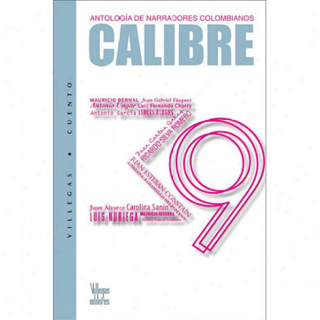 Calibre 39: Antologia De Narradores Colombianos
