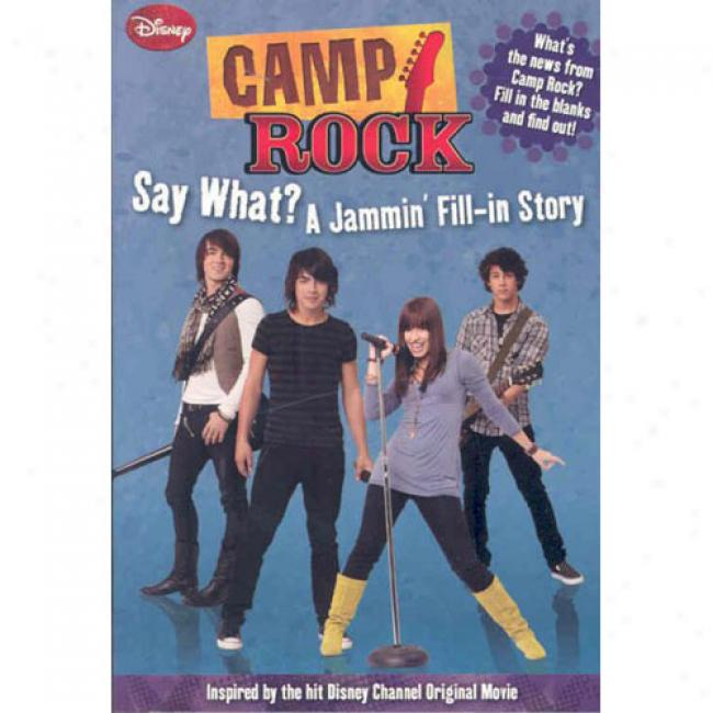 Camp Rock: Say What? A Jammin' Fill-in Story