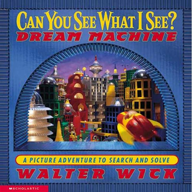 Be able to You See Which  I See?: Dream Machine At Walter Wick, Isbn 0439399505