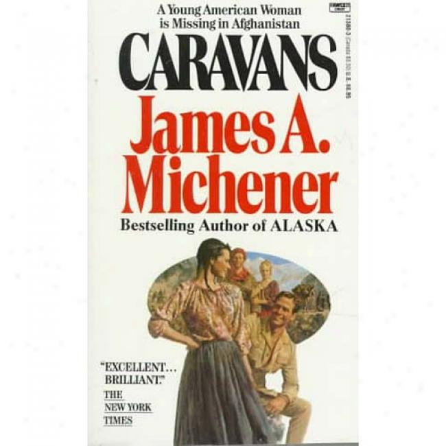 Caravans By James A. Michener, Isbn 0449213803
