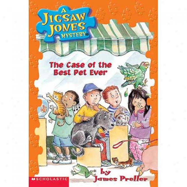 Case Of The Best Pet Ever By James Preller, Isbn 0439559952