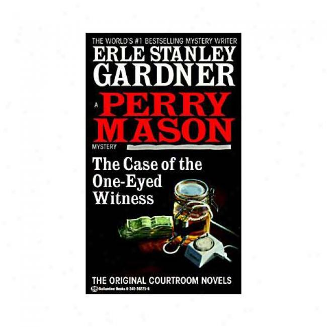 Case Of The One-eted Witness By Erle Stanley Gardner, Isbn 0345392256
