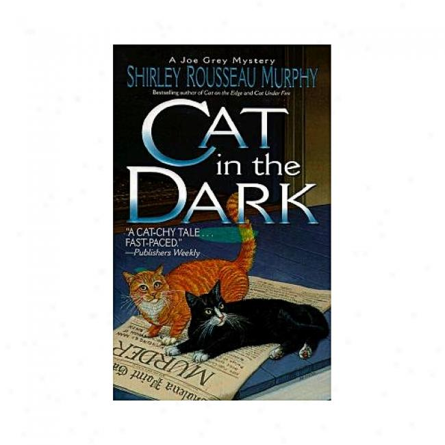 Cat In The Dark By Shirley Rousseau Murphy, Isbn 0061059471