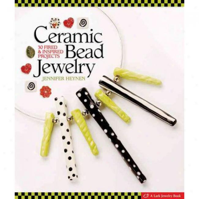 Ceramic Bead Jewelry: 30 Fired & Inspired Projects