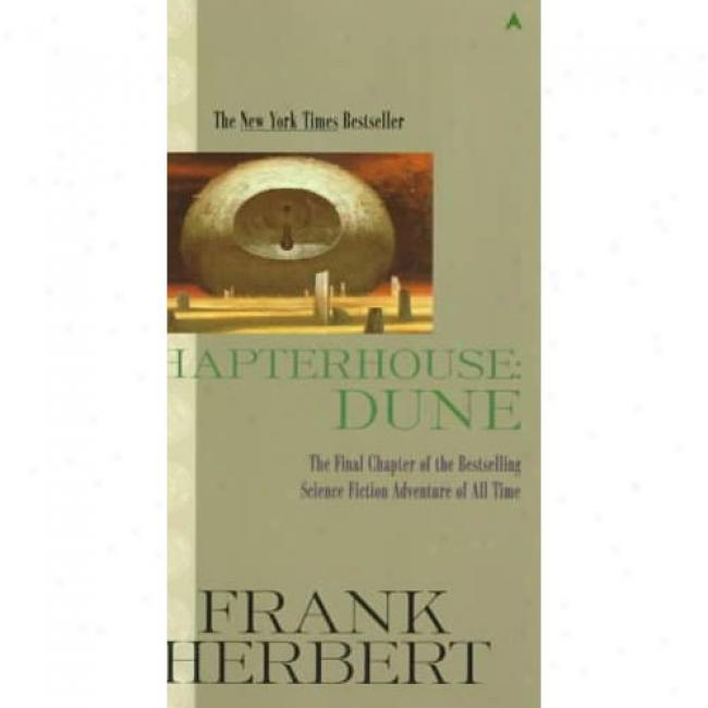 Chapterhouse: Dune By Frank Herbert, Isbn 0441102670