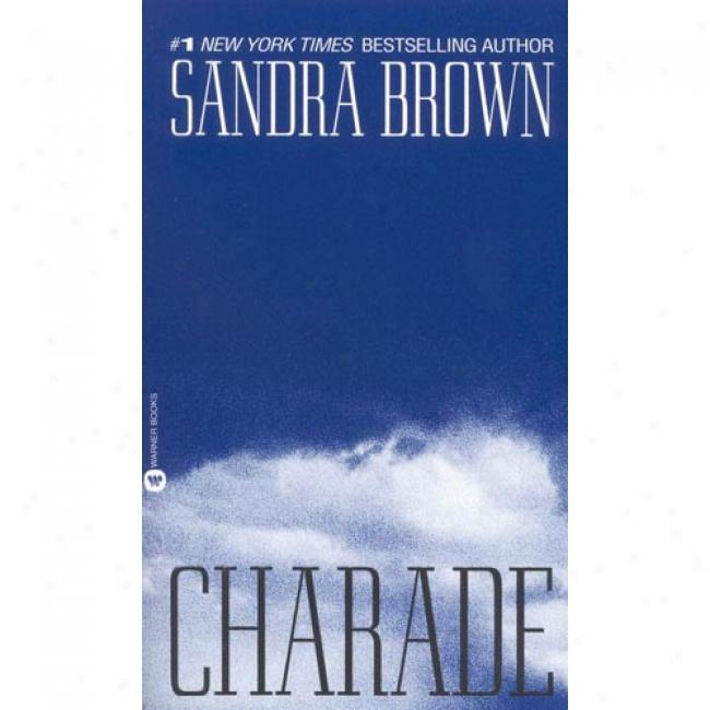 Charade By Sandra Brown, Isbn 0446601853