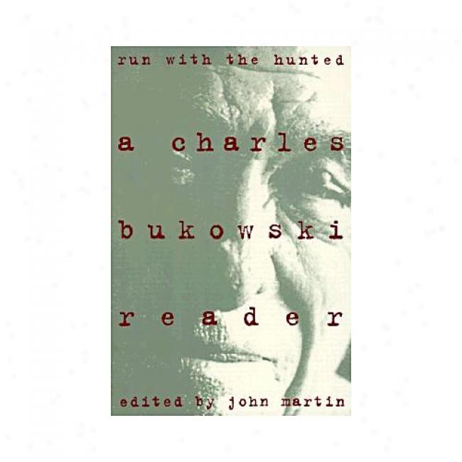 Charles Bukowski Uncensored: From The Run With The Hunted Session By Charles Bukowski, Isbn 0060924586