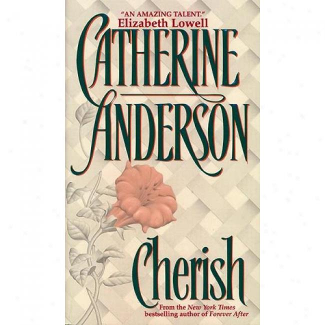 Cherish By Catherine Anderson, Isbn 0380799367