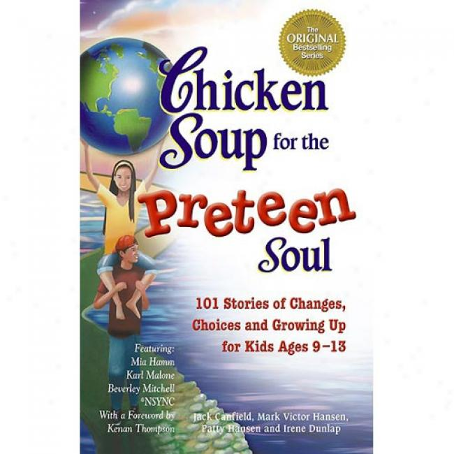 Chicken Soup For The Preteen Soul By Jack Cafield, Isbn 1558748008
