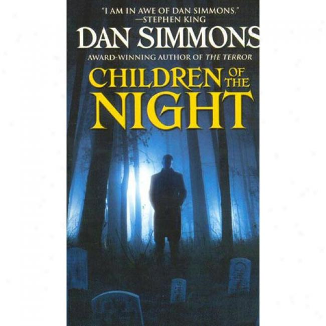Children Of The Night By Dan Simmons, Isbn 0446364754