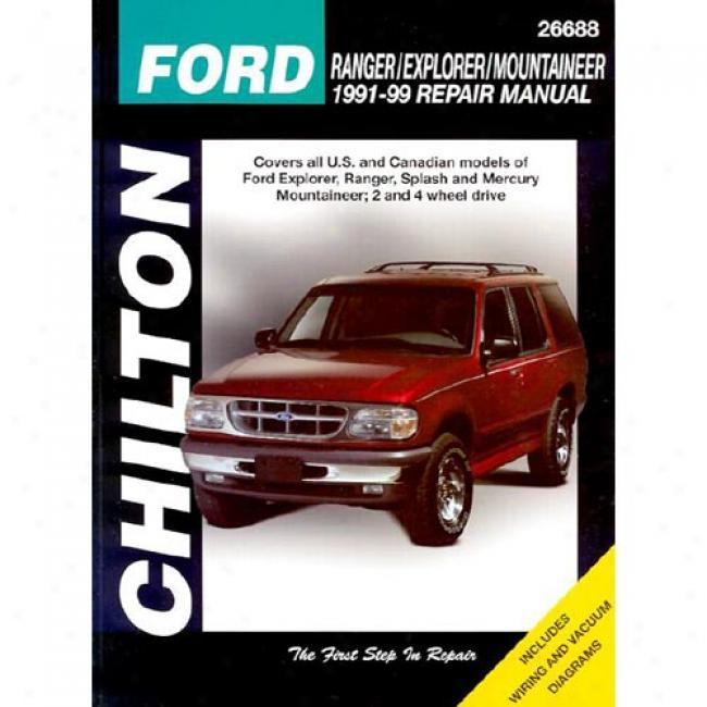 Chilton's Ford Ranger, Explorer, Mountaner 1991-99 Repair Manual By Chilton Publishing, Isbn 0801991315