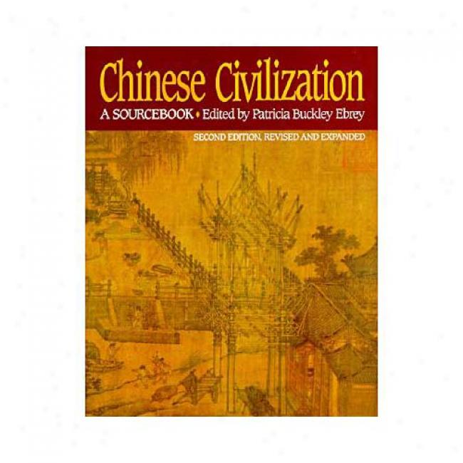 Chinese Civilization: A Sourcebook By Patriciia Buckley Ebrey, Isbn 002908752x