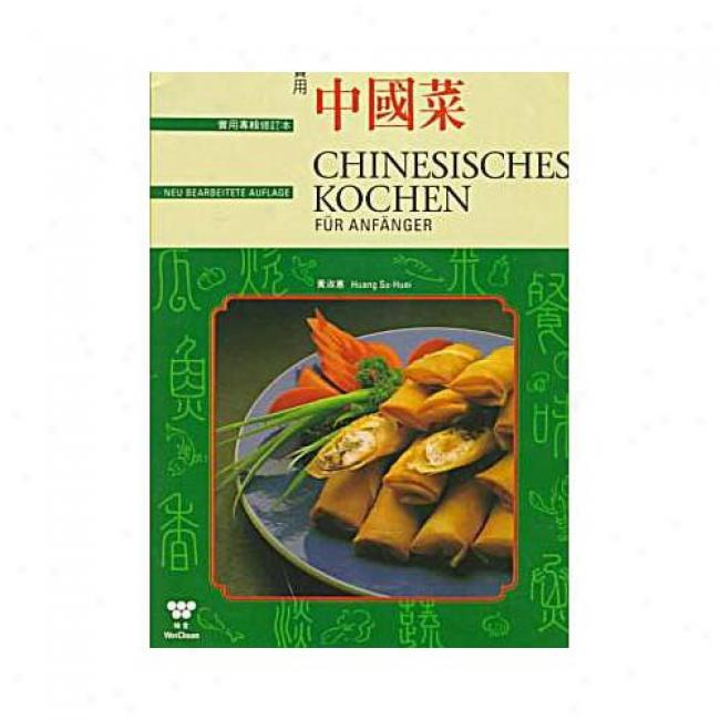 Chlnese Cooking For Beginners By Su Huei Huang, Isbn 0941676374