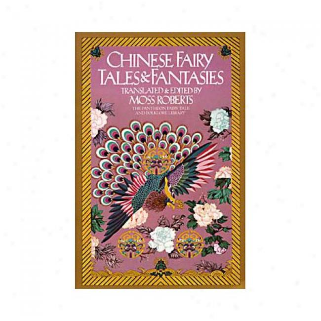 Chinese Fairy Tales And Fantasies By Moss Roberts, Isbn 0394739949
