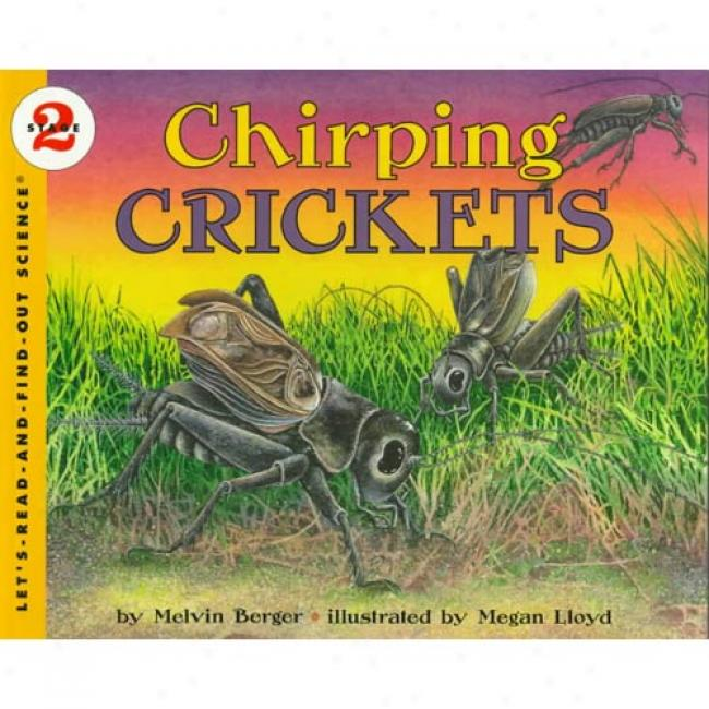 Chirping Crickets: Stage 2 By Melvin Berger, Isbn 0064458101