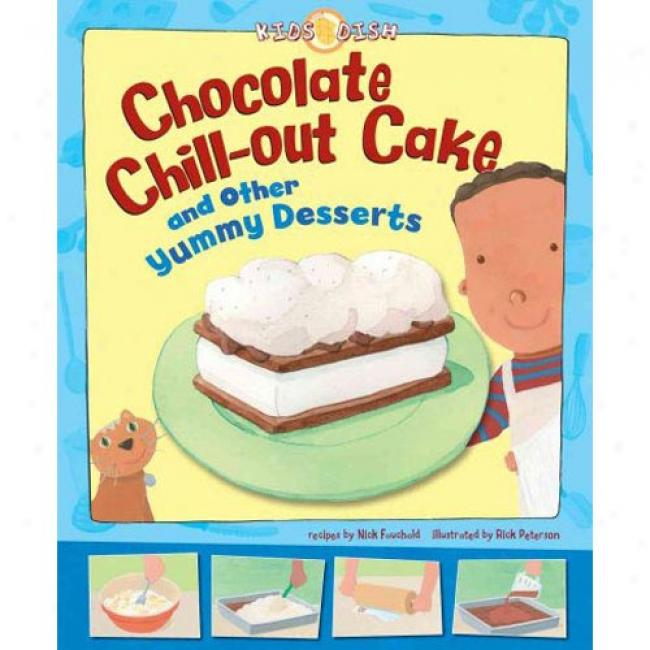Chocolate Chill-out Cake And Other Yummy Desserts