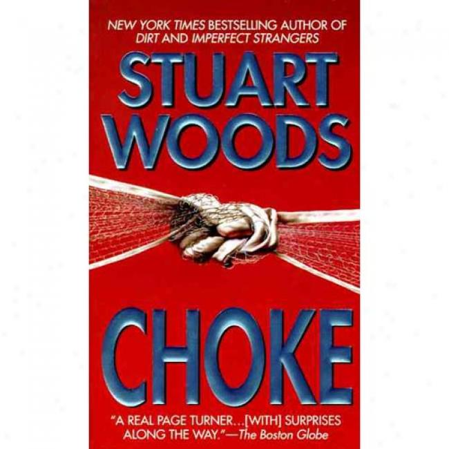 Choke By Stuart Woods, Isbn 0061094226
