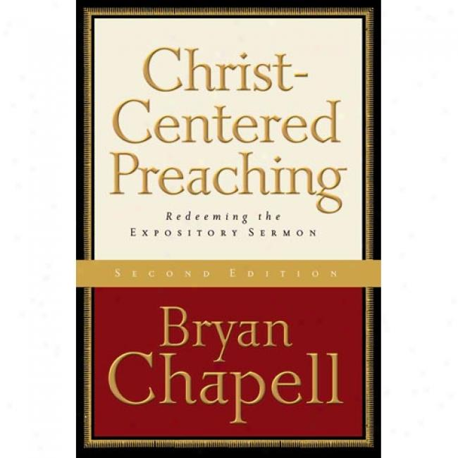 Christ-centered Preaching: Redeeming The Expositody Sermon
