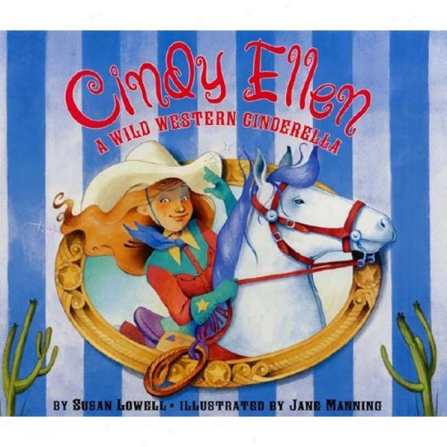 Cindy Ellen: A Wild Western Cinderella By Susan Lowell, Isbn 0064438643