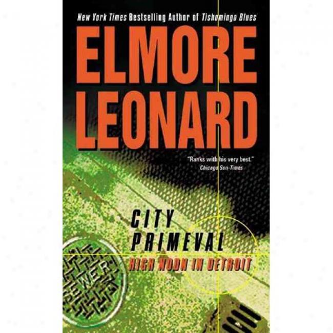City Primeval By Elmore Leonard, Isbbn 006008958x