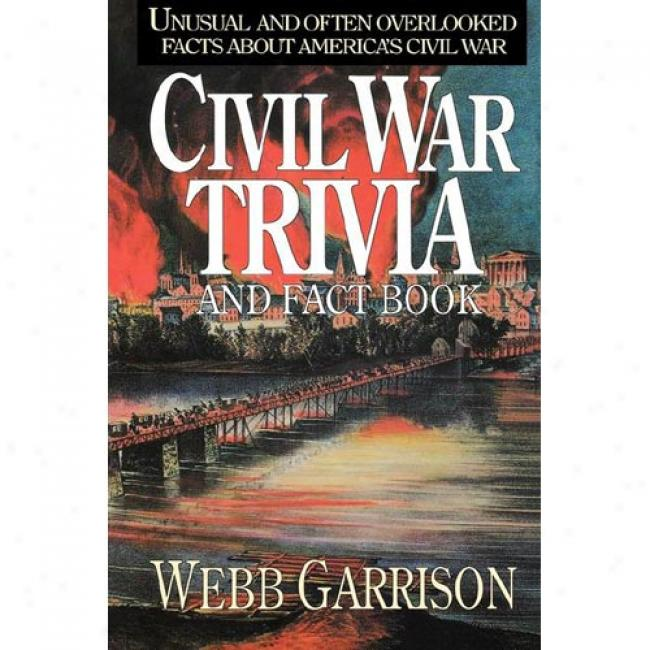 Civil War Trivia And Fact Book By Webb B. Garrison, Isbn 1558531602