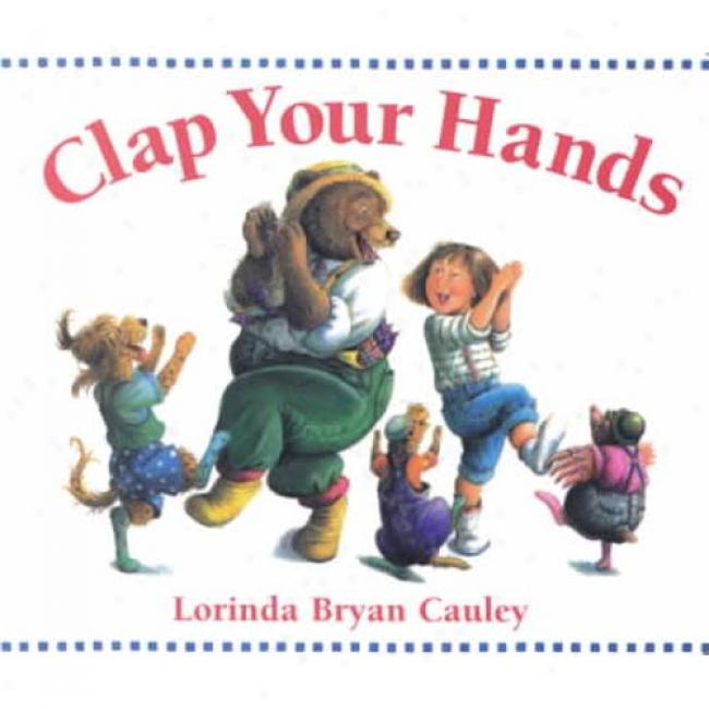 Clap Your Hands By Lorinda Bryan Cauley, Isbn 0399237100