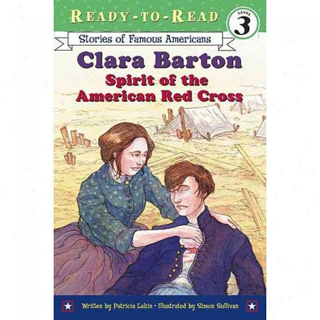 Clara Barton: Spirit Of The American Red Cross