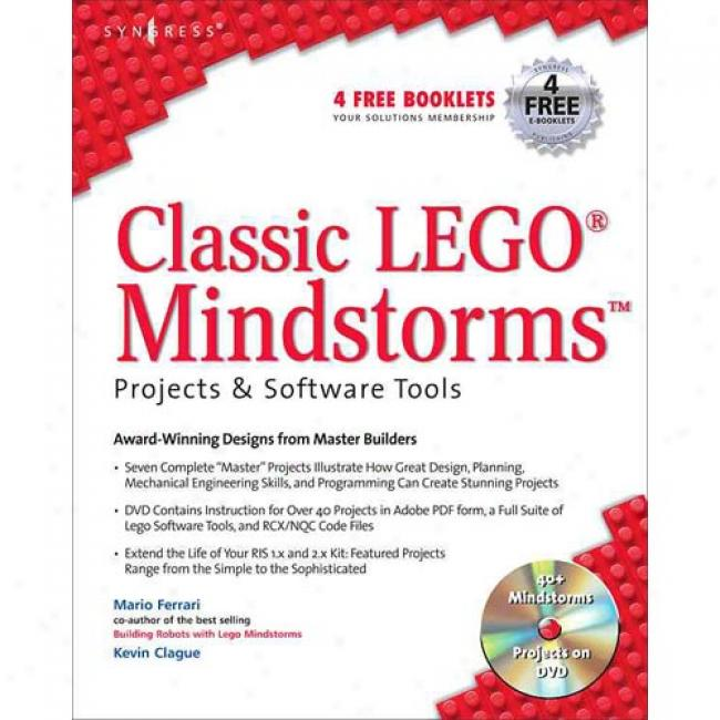 Classic Lego Mindstorms Projects And Software Tools: Asard-winning Desitns From Master Builderd [with Cd-rom]
