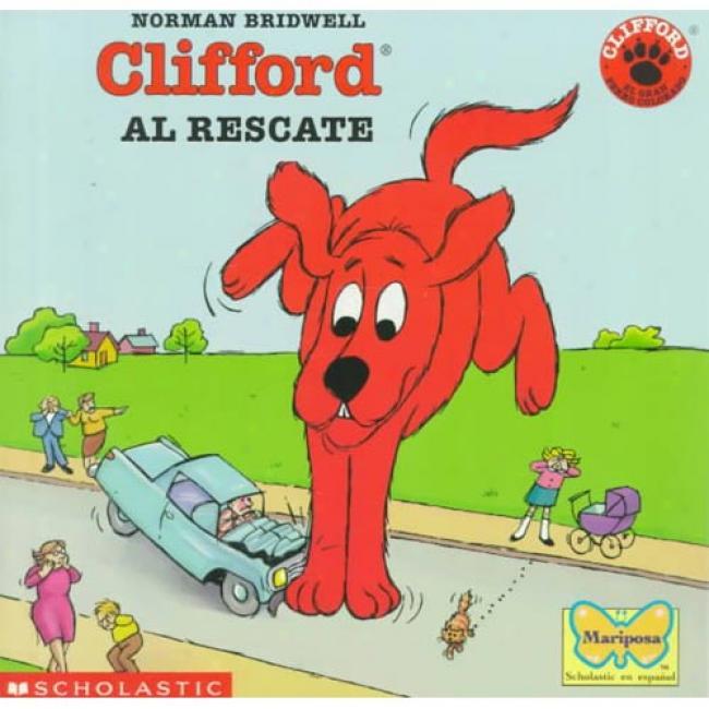 Clifford Al Rescate By Norman Bridwell, Isbn 0439129567