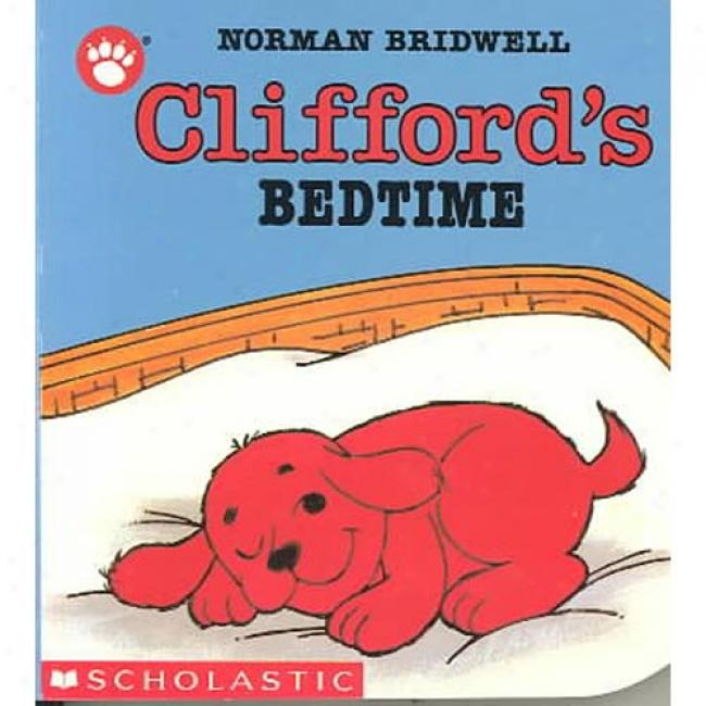 Clifford's Bedtime By Norman Bridwell, Isbn 059044736x