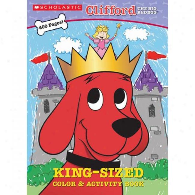 Clifford's King-size Color And Activity Book