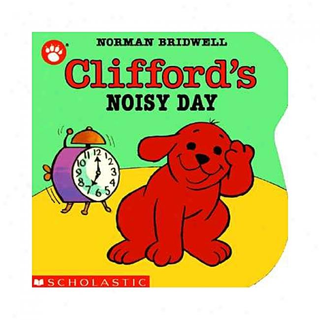 Clifford's Noisy Day By Norman Bridwell, Isbn 0590457373