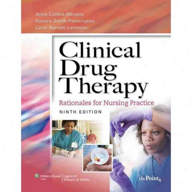 Clinical Drug Therapy: Rationales For Nursing Exercise [with Photo Atlas Of Medication Management 3/e]