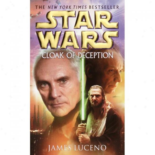 Cloak Of Deception By James Luceno, Isbn 0345442970